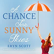 A Chance for Sunny Skies (       UNABRIDGED) by Eryn Scott Narrated by Bridget Haight