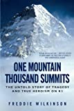 One Mountain Thousand Summits: The Untold Story of Tragedy and True Heroism on K2