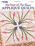 img - for The Best Of Pat Sloan Applique Quilts (Leisure Arts #3799) book / textbook / text book