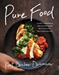 Pure Food: A Chef's Handbook for Eati...
