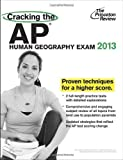 img - for Cracking the AP Human Geography Exam, 2013 Edition (College Test Preparation) by Princeton Review published by Princeton Review (2012) Paperback book / textbook / text book
