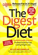 The Digest Diet : The Best Foods for Fast, Lasting Weight Loss