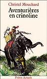 echange, troc Christel Mouchard - Aventurières en crinoline