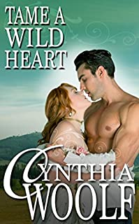 (FREE on 3/7) Tame A Wild Heart by Cynthia Woolf - http://eBooksHabit.com