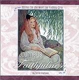 Journeys of Faithfulness: Stories for the Heart for Faithful Girls [Paperback]