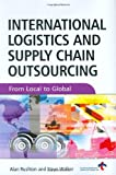 img - for International Logistics and Supply Chain Outsourcing: From Local to Global book / textbook / text book