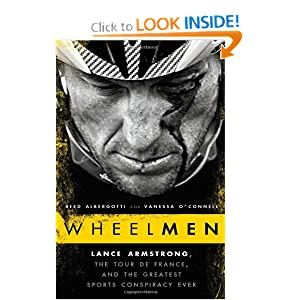 Wheelmen: Lance Armstrong, the Tour de France, and the Greatest Sports Conspiracy Ever by