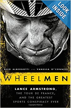 Wheelmen: Lance Armstrong, the Tour de France, and the Greatest Sports Conspiracy Ever by Reed Albergotti and Vanessa O'Connell