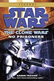 No Prisoners: Star Wars (The Clone Wars) (Star Wars: The Clone Wars - Legends)