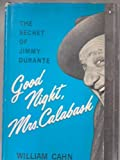 Good night, Mrs. Calabash;: The secret of Jimmy Durante