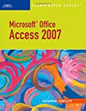 Microsoft Office Access 2007-Illustrated Complete (Illustrated (Thompson Learning))