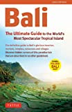 Bali: The Ultimate Guide to the World's Most Spectacular Tropical Island (Periplus Adventure Guides)