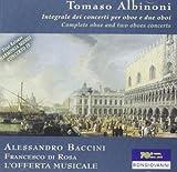 Complete Oboe And 2 Oboes Concertos Tomaso Albinoni