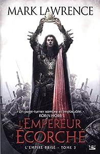 L'empereur écorché - Mark Lawrence