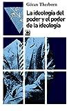 img - for La ideolog a del poder y el poder de la ideolog a (Spanish Edition) book / textbook / text book