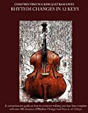 Constructing Walking Jazz Bass Lines Book II Walking Bass Lines: Rhythm Changes in 12 Keys Double Bass & Electric Bass method