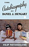 The Autobiography of Daniel J. Isengart