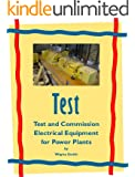Test and Commission Electrical Equipment for Power Plants (Electrical Power Plant Maintenance Book 1)