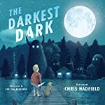 The Darkest Dark | Chris Hadfield,Kate Fillion
