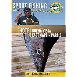 Sportfishing with Dan Hernandez Hotel Buena Vista, East Cape Pt 2