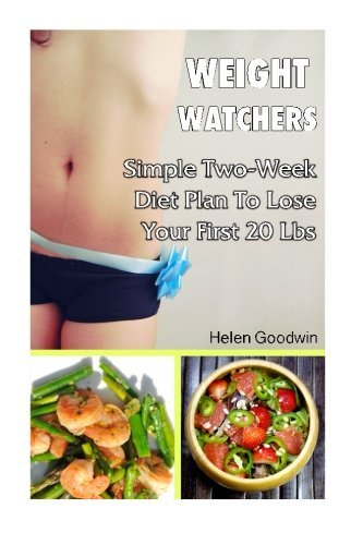 weight-watchers-simple-two-week-diet-plan-to-lose-your-first-20-lbs-weight-watchers-food-weight-watc