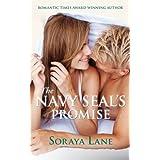 THE NAVY SEAL'S PROMISE ~ Soraya Lane