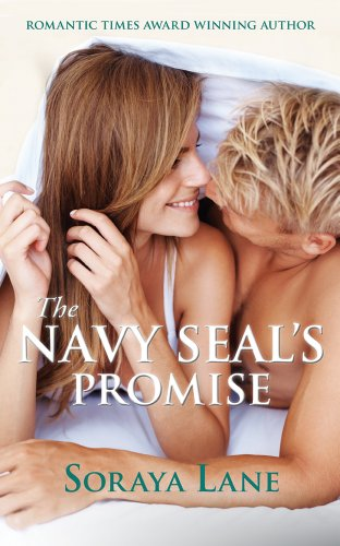 THE NAVY SEAL'S PROMISE by Soraya Lane