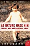 As Nature Made Him: The Boy Who Was R...