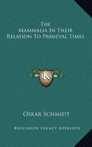 The Mammalia in Their Relation to Primeval Times