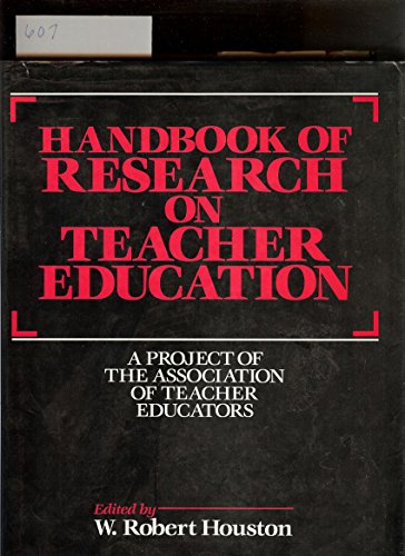 Handbook of Research on Teacher Education: A Project of the Association of Teacher Educators