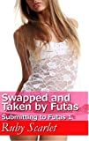 Taken and Swapped by Futas: Submitting to Futas 1 (Futa-on-Female, Genderswap, College, Submission)