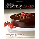 Rose's Heavenly Cakes ~ Rose Levy Beranbaum