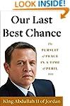 Our Last Best Chance: The Pursuit of...