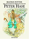 Die gesammelten Abenteuer von Peter Hase (Kinderbücher)