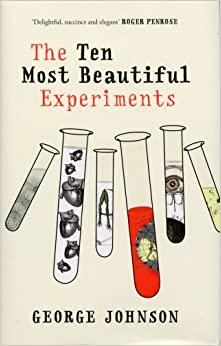 ten most beautiful experiments The last is an experiment that johson actually recreated himself (a man after my heart) this is an excellent, concise book - one in which the science speaks you can read it in an hour or.