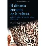 El discreto encanto de la cultura: Nuevas estrategias para la proyección exterior de la cultura:un enfoque práctico...