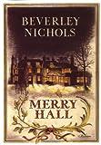 Merry Hall (Beverley Nichols Trilogy Book 1) (0881924172) by Nichols, Beverley