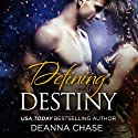 Defining Destiny: New Adult Romance Audiobook by Deanna Chase Narrated by Andi Arndt, Jeffrey Kafer