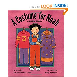 A Costume for Noah: A Purim Story Susan Remick Topek and Sally Springer