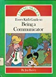 Every Kid's Guide to Being a Communicator (Living Skills) (0516014188) by Berry, Joy Wilt
