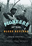 Pioneers of the Blues Revival (Music in American Life)
