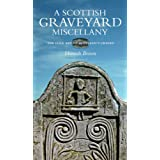 The Scottish Graveyard Miscellany: The Folk Art of Scotland's Gravesby Hamish M. Brown