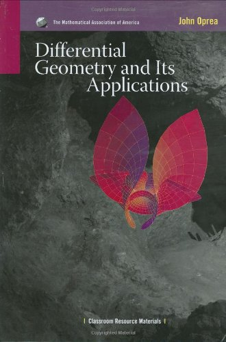 Differential Geometry and its Applications (Classroom Resource Materials) (Mathematical Association of America Textbooks)