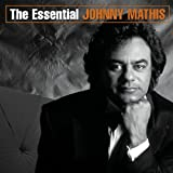 Essential Johnny Mathis ~ Johnny Mathis