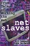 img - for NetSlaves: Tales of Working the Web by Bill Lessard (1999-10-01) book / textbook / text book