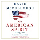The American Spirit: Who We Are and What We Stand For Hörbuch von David McCullough Gesprochen von: David McCullough