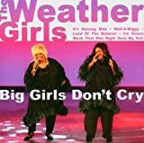 Weather Girls Big Girls Don't Cry