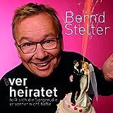 Bernd Stelter 'Wer heiratet teilt sich die Sorgen, die er vorher nicht hatte'