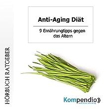 Anti-Aging Diät: 9 Ernährungtipps gegen das Altern Hörbuch von Robert Sasse, Yannick Esters Gesprochen von: Yannick Esters