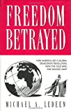 img - for Freedom Betrayed: How America led a Global Democratic Revolution, Won the Cold War and Walked Away book / textbook / text book